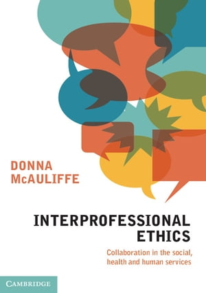Interprofessional Ethics Collaboration in the Social,  Health and Human Services