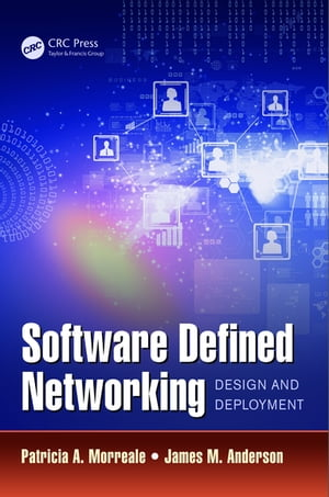 Software Defined Networking Design and Deployment
