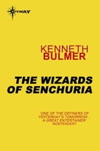 The Wizards of Senchuria: Keys to the Dimensions Book 4 by Kenneth Bulmer