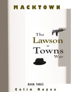 Macktown: The Lawson - Towns War by Colin Royce