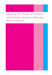 Meeting the needs of children with autistic spectrum disorders