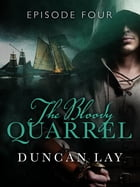 The Bloody Quarrel: Episode 4 by Duncan Lay