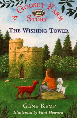 Book Goosey Farm: The Wishing Tower by Gene Kemp