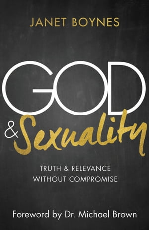 God & Sexuality Truth and Relevance Without Compromise