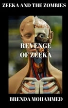 Zeeka and the Zombies: Revenge of Zeeka Science Fiction Series Book 1 by Brenda Mohammed