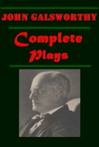 Complete Plays by John Galsworthy