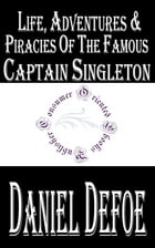 Life, Adventures and Piracies of the Famous Captain Singleton (Annotated) by Daniel Defoe