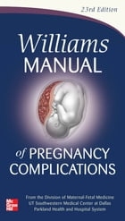 Williams Manual of Pregnancy Complications