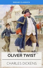 Oliver Twist (Dream Classics) by Charles Dickens
