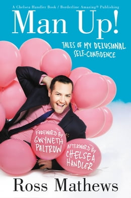 Book Man Up!: Tales of My Delusional Self-Confidence by Ross Mathews