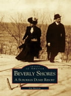 Beverly Shores:: A Suburban Dunes Resort by Jim Morrow