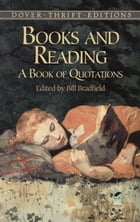 Books and Reading: A Book of Quotations by Bill Bradfield