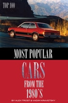 Most Popular Cars from the 1980's: Top 100 by alex trostanetskiy