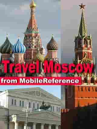 Travel Moscow, Russia: Illustrated Guide, Phrasebook And Maps (Mobi Travel)