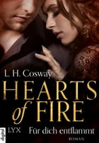 Hearts of Fire - Für dich entflammt by L. H. Cosway