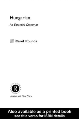 Book Hungarian: An Essential Grammar by Rounds, Carol H.
