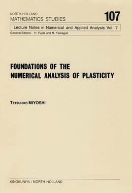 Book Foundations of the Numerical Analysis of Plasticity by Miyoshi, T.