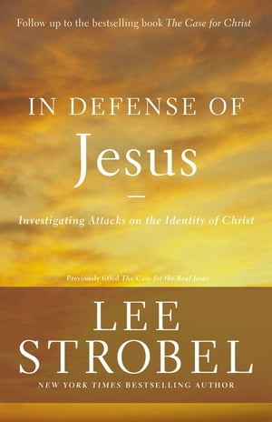 In Defense of Jesus Investigating Attacks on the Identity of Christ