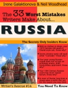 The 33 Worst Mistakes Writers Make About Russia by Irene W. Galaktionova