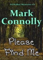 Please Find Me by Mark Connolly