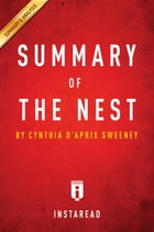 Summary of The Nest: by Cynthia D'Aprix Sweeney , Includes Analysis by Instaread Summaries