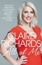 All Of Me: My Story by Claire Richards