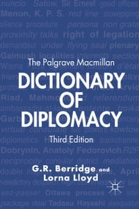 The Palgrave Macmillan Dictionary of Diplomacy