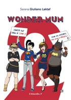 Wonder mum 2 by Serena  Giuliano Laktaf