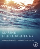 Marine Ecotoxicology: Current Knowledge and Future Issues by Julián Blasco