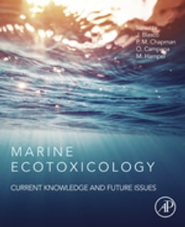 Book Marine Ecotoxicology: Current Knowledge and Future Issues by Julián Blasco