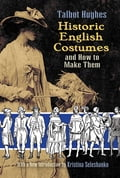 Historic English Costumes and How to Make Them cff48c33-1c84-4a48-848f-b9d99ce3df64