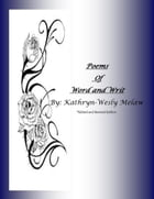 Poems of Word and Writ by Kathryn-Wesly Melaw