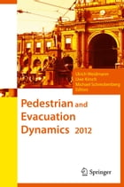 Pedestrian and Evacuation Dynamics 2012 by Ulrich Weidmann