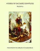 History of the Wars (Complete) by Procopius