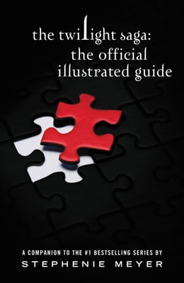 Book The Twilight Saga: The Official Illustrated Guide by Stephenie Meyer