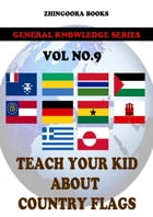 Teach Your Kids About Country Flags [Vol 9] by Zhingoora Books