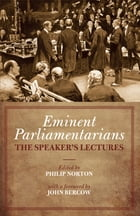 Eminent Parliamentarians: The Speaker's Lectures