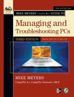 Book Mike Meyers' CompTIA A+ Guide to Managing and Troubleshooting PCs, Third Edition (Exams 220-701… by Michael Meyers