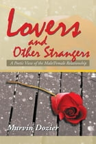 Lovers and Other Strangers: A Poetic View of the Male/Female Relationship de Marvin Dozier
