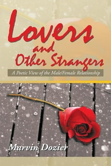 Lovers and Other Strangers: A Poetic View of the Male/Female Relationship