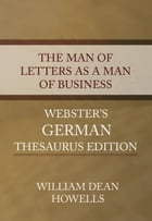The Man Of Letters As A Man Of Business by William Dean Howells