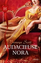 Audacieuse Nora by Bronwyn Scott