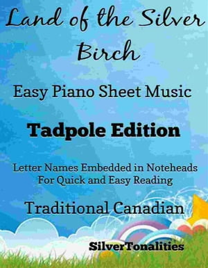 Land of the Silver Birch Easy Piano Sheet Music Tadpole Edition
