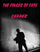 The Finger of Fate by Sapper