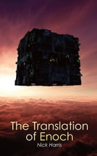 The Translation of Enoch by Nick Harris