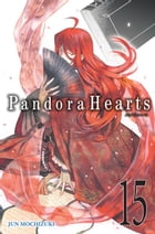PandoraHearts, Vol. 15 by Jun Mochizuki
