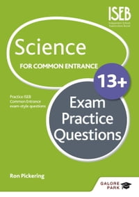 Science for Common Entrance 13+ Exam Practice Questions