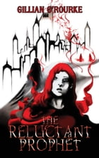 The Reluctant Prophet by Gillian O'Rourke