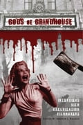 Gods of Grindhouse: Interviews with Exploitation Filmmakers 50bb6338-21b6-4cb5-8ec0-edbafe56cd95