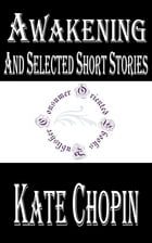 Awakening and Selected Short Stories by Kate Chopin